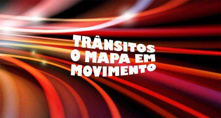 Trânsitos, o mapa em movimento